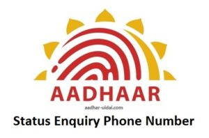 Aadhar card status enquiry phone number