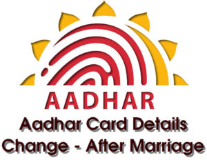 Aadhaar Card Name Changed after Marriage