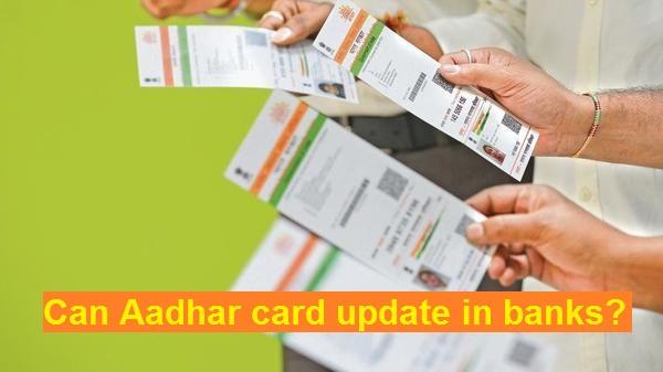 aadhar card update in banks